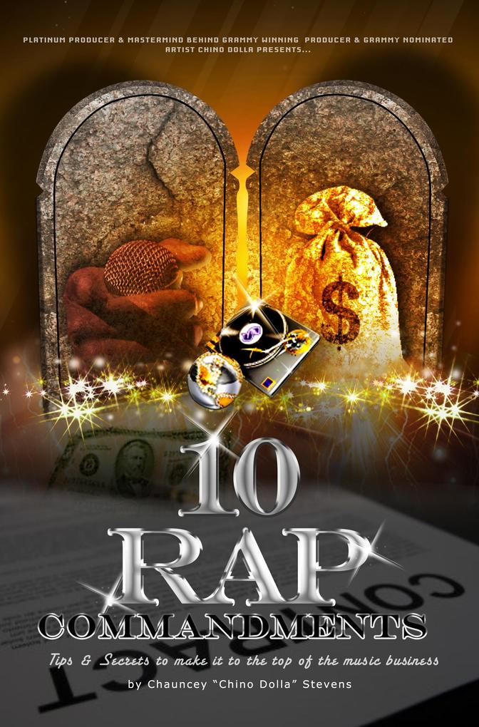 10 Rap Commandments: Tips and Secrets to make i...