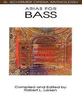 Arias for Bass: G. Schirmer Opera Anthology als Taschenbuch