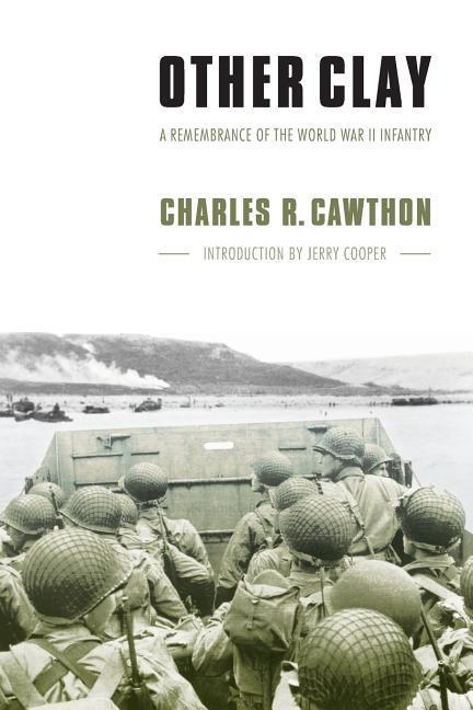 Other Clay: A Remembrance of the World War II Infantry als Taschenbuch