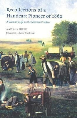 Recollections of a Handcart Pioneer of 1860: A Woman's Life on the Mormon Frontier als Taschenbuch