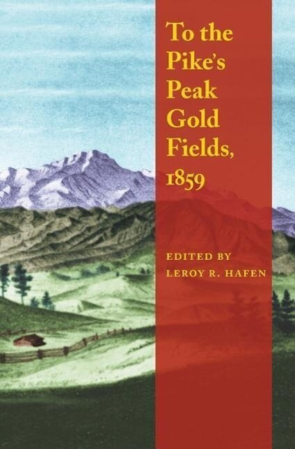 To the Pike's Peak Gold Fields, 1859 als Taschenbuch