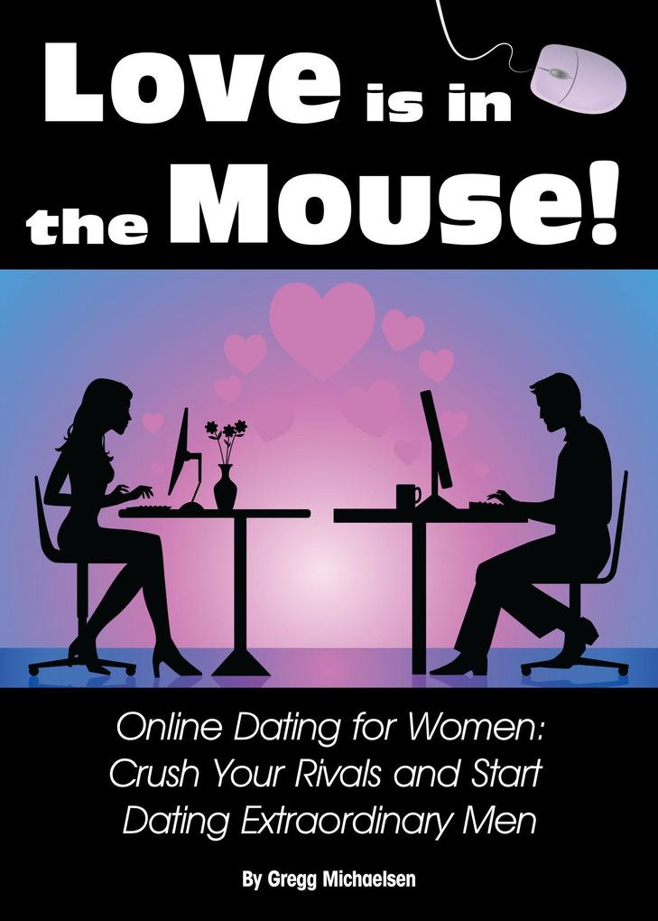 Love is in The Mouse! Online Dating for Women: ...