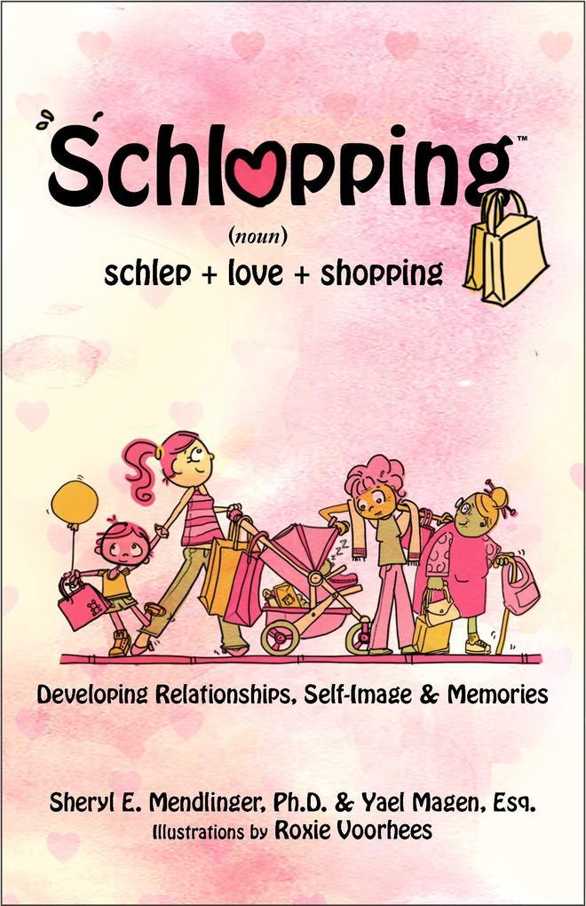 Schlopping: Developing Relationships, Self-Imag...