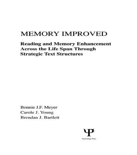 Memory Improved: Reading and Memory Enhancement Across the Life Span Through Strategic Text Structures als Buch