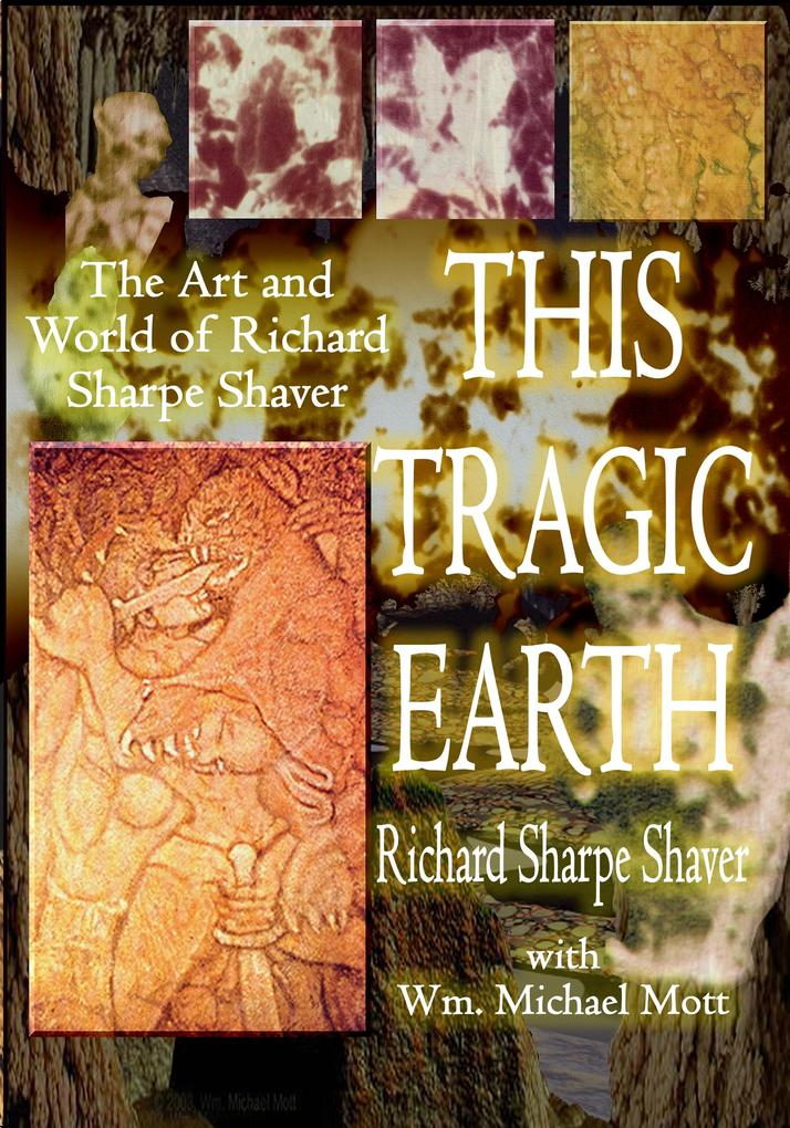 This Tragic Earth: The Art and World of Richard...