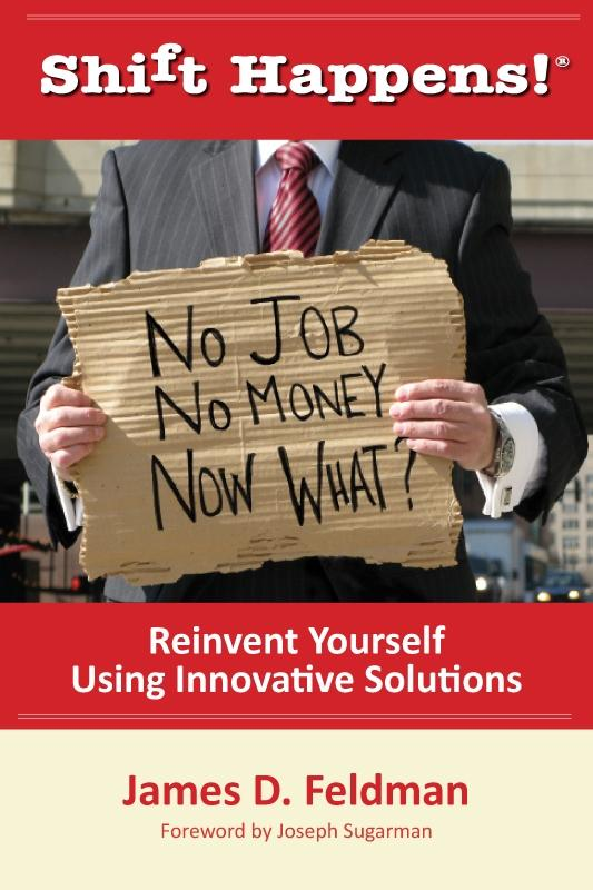 Shift Happens! No Job. No Money. Now What? als ...