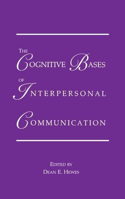 The Cognitive Bases of Interpersonal Communication als Buch