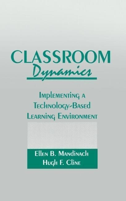 Classroom Dynamics: Implementing a Technology-Based Learning Environment als Buch
