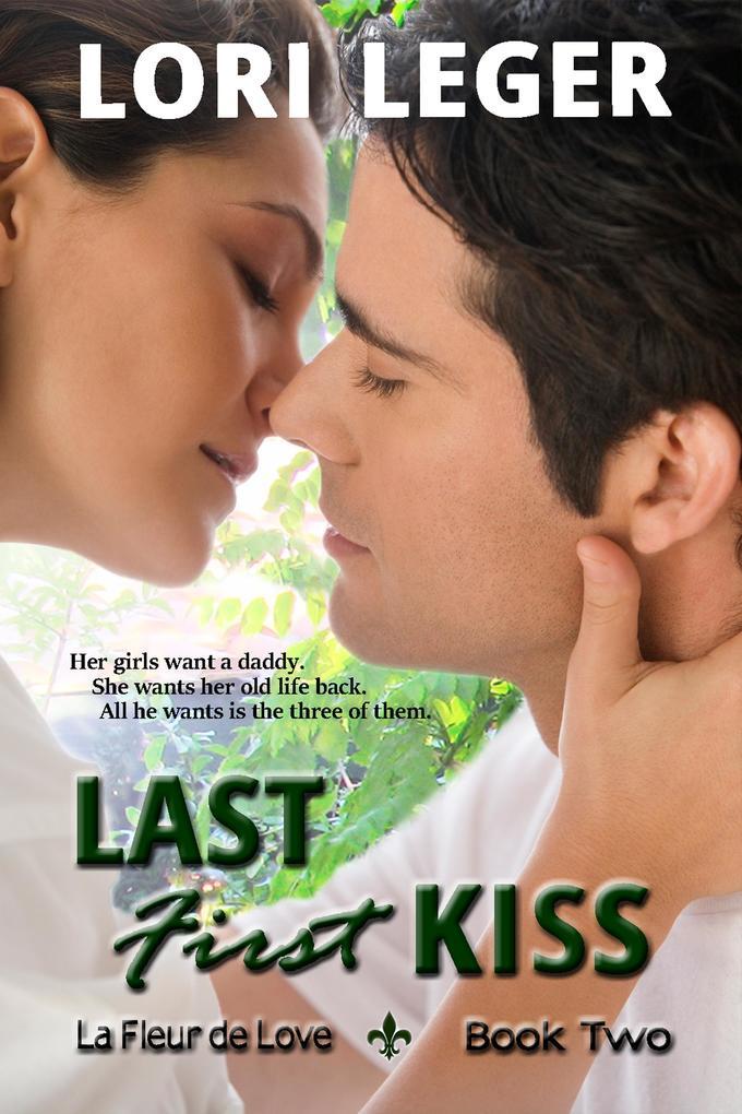 Last First Kiss (La Fleur de Love: Book Two) al...