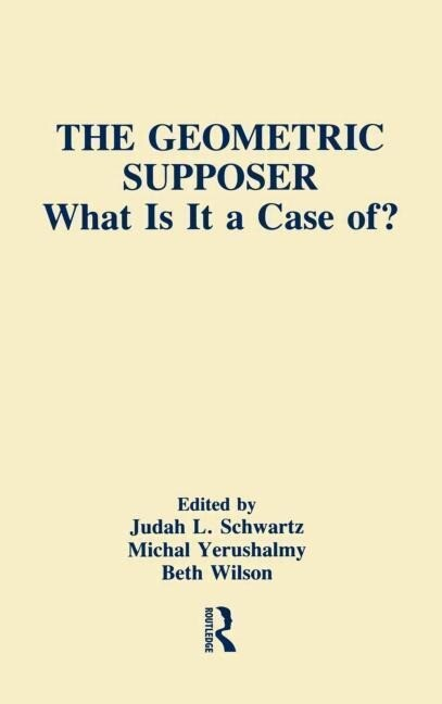 The Geometric Supposer: What Is It a Case Of? als Buch