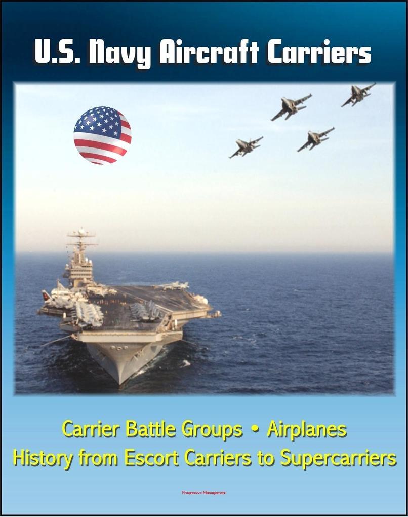 U.S. Navy Aircraft Carriers: Carrier Battle Gro...