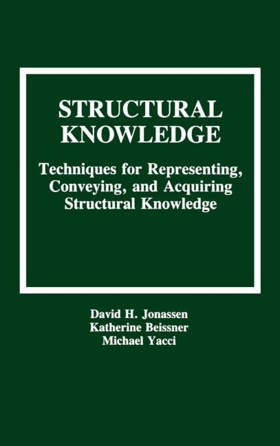 Structural Knowledge: Techniques for Representing, Conveying, and Acquiring Structural Knowledge als Buch