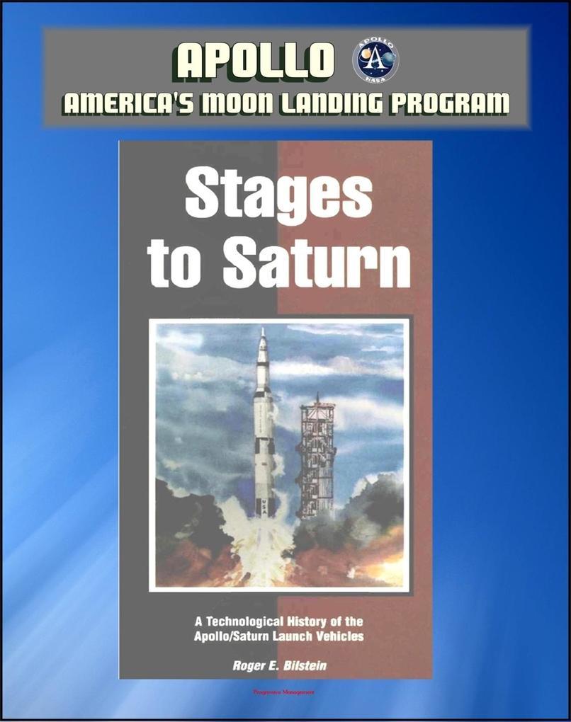 Apollo and America´s Moon Landing Program: Stag...