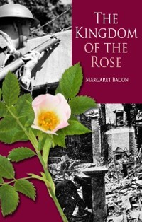 Kingdom of the Rose als eBook Download von Marg...