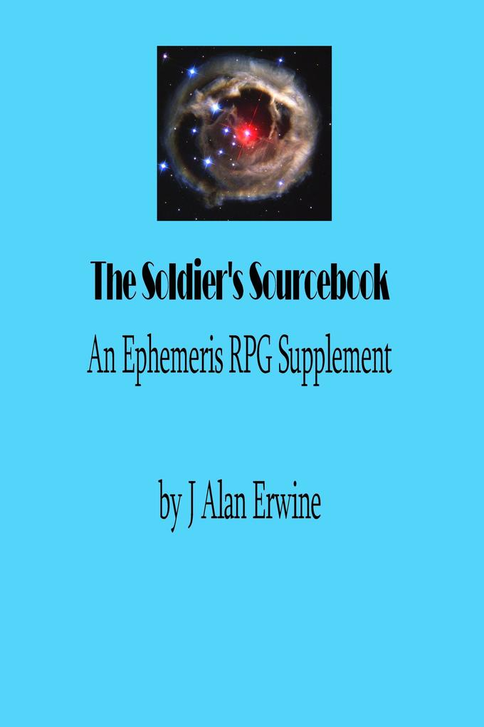 The Soldier´s Sourcebook: An Ephemeris RPG supp...