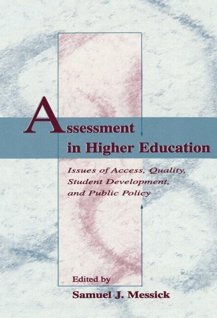 Assessment in Higher Education: Issues of Access, Quality, Student Development and Public Policy als Buch