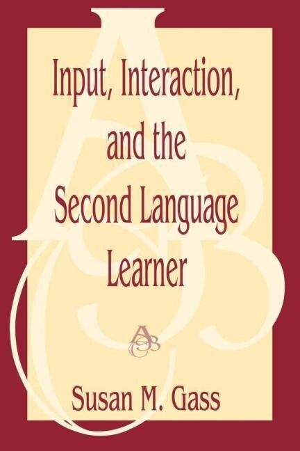 Input, Interaction, and the Second Language Learner als Taschenbuch