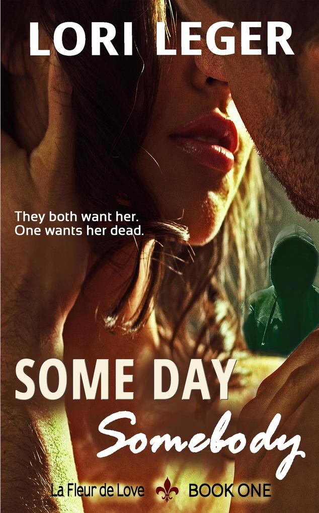Some Day Somebody (La Fleur de Love: Book One) ...