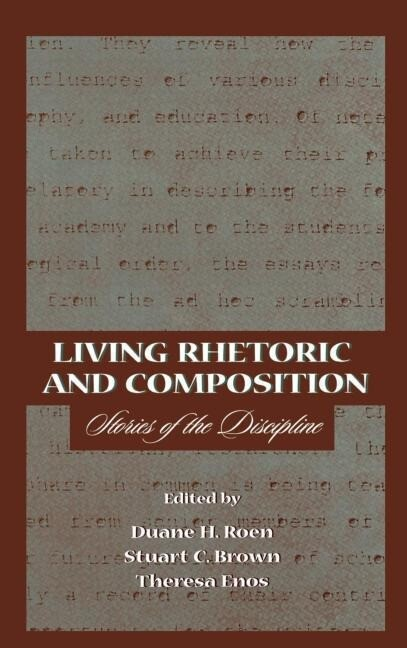 Living Rhetoric and Composition: Stories of the Discipline als Buch