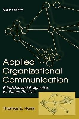 Applied Organizational Communication: Principles and Pragmatics for Future Practice als Buch