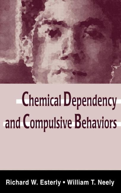 Chemical Dependency and Compulsive Behaviors als Buch