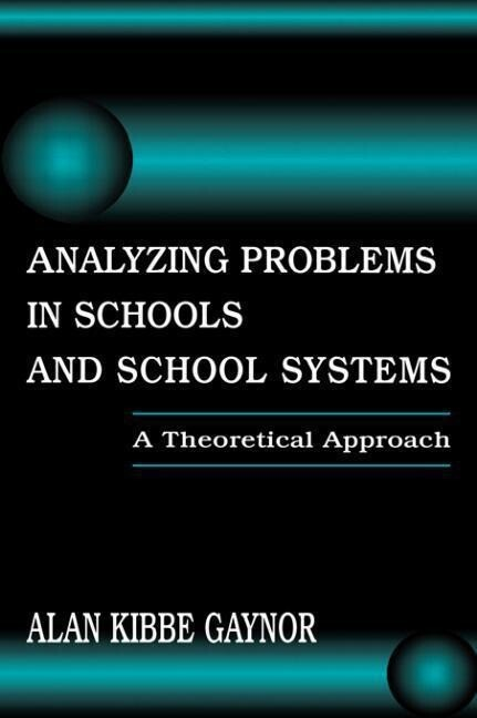 Analyzing Problems in Schools and School Systems: A Theoretical Approach als Buch