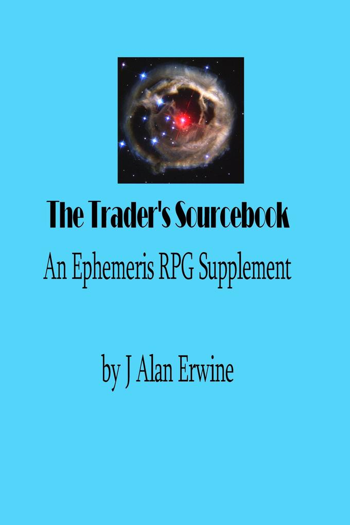 The Trader´s Sourcebook: An Ephemeris RPG Suppl...