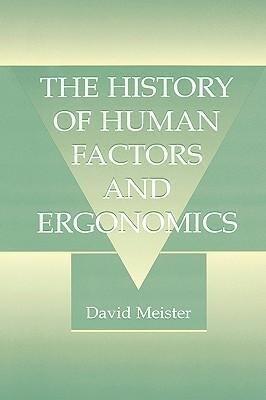 The History of Human Factors and Ergonomics als Buch