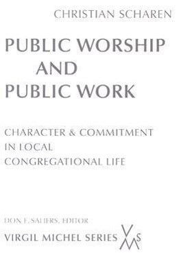 Public Worship and Public Work: Character and Commitment in Local Congregational Life als Taschenbuch