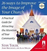 26 Ways to Improve the Image of Your Church: A Practical Guide for Attracting the Attention of Your Community