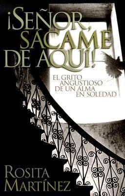 Senor, Sacame de Aqui!: El Grito Angustioso de un Alma en Soledad als Taschenbuch