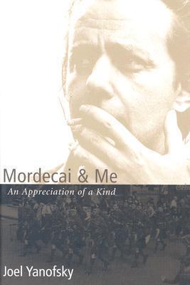 Mordecai & Me: An Appreciation of a Kind als Buch