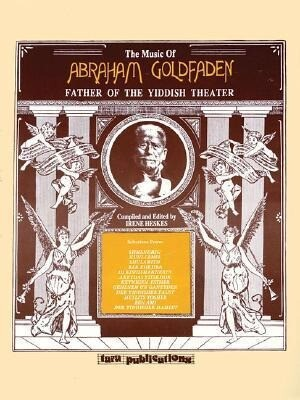 The Music of Abraham Goldfaden: Father of the Yiddish Theater als Taschenbuch