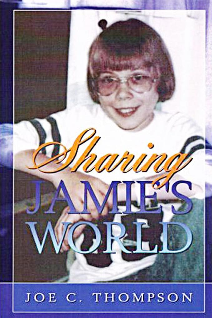 Sharing Jamie´s World: The Life and Love of a C...