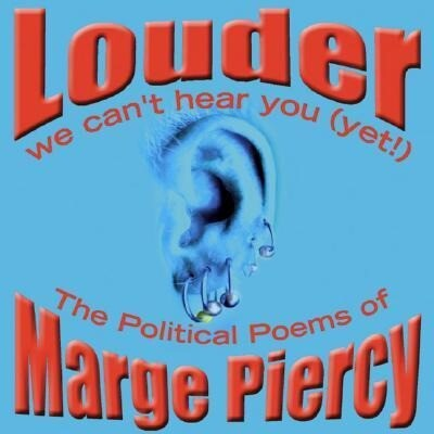 Louder: We Can't Hear You (Yet!): The Political Poems of Marge Piercy als Hörbuch