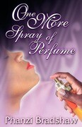 One More Spray of Perfume