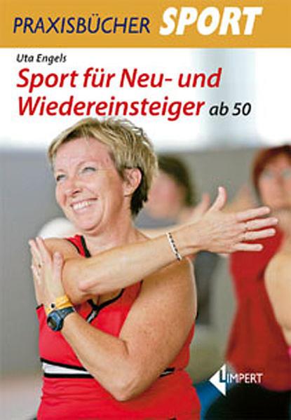 Sport für Neu-und Wiedereinsteiger ab 50 als Buch