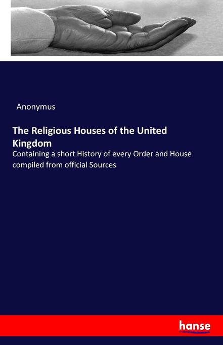The Religious Houses of the United Kingdom als ...