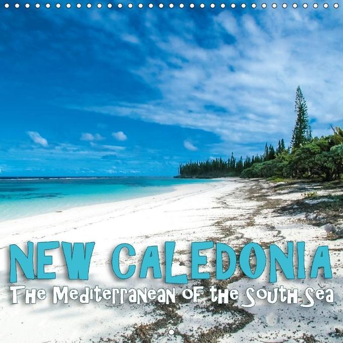 New Caledonia - The Mediterranean of the South ...