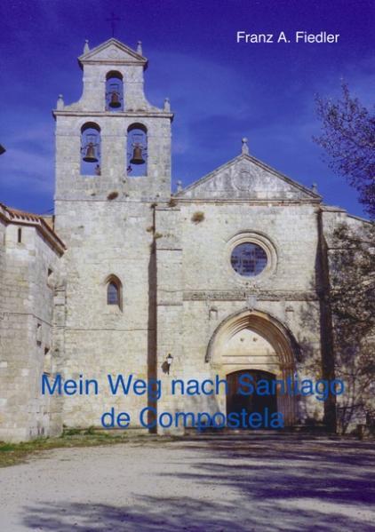Mein Weg nach Santiago de Compostela als Buch