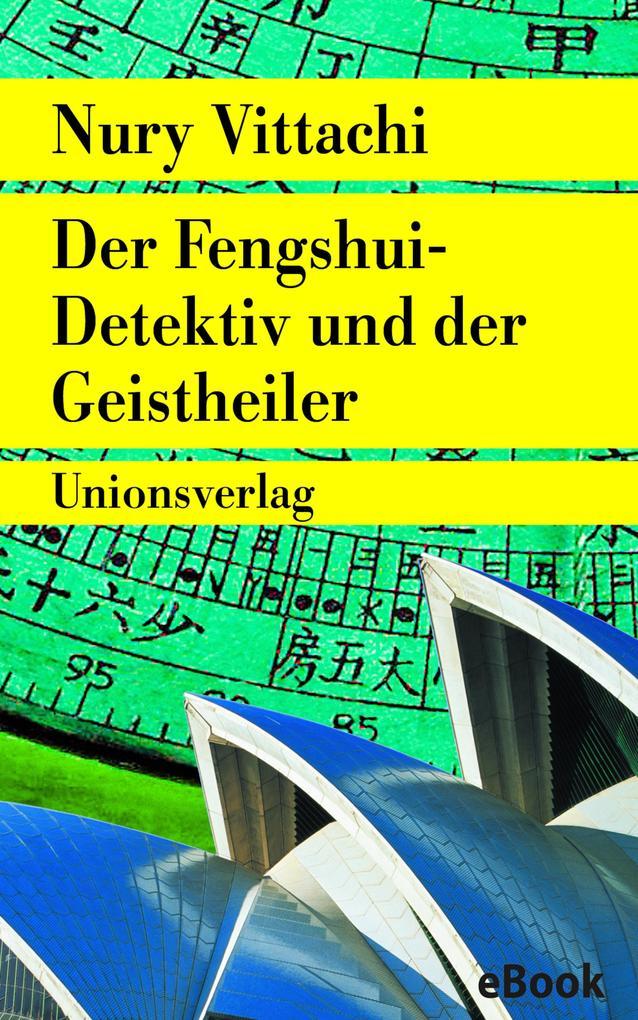 Der Fengshui-Detektiv und der Geistheiler als e...