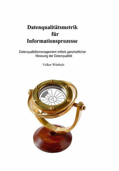 Datenqualitätsmetrik für Informationsprozesse als Buch