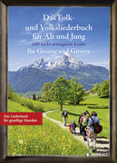 Das Folk- und Volksliederbuch für Alt und Jung. Gesang und Gitarre Liederbuch.