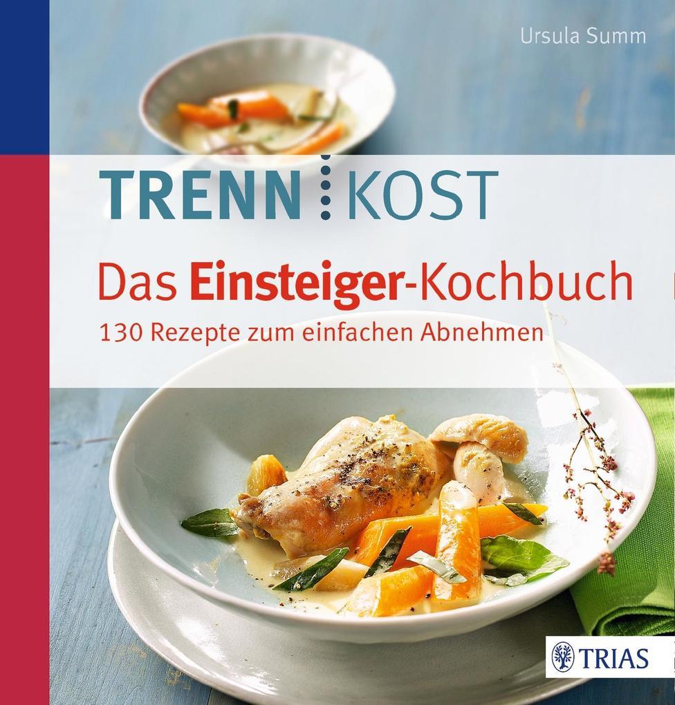 Trennkost - Das Einsteiger-Kochbuch als Buch vo...