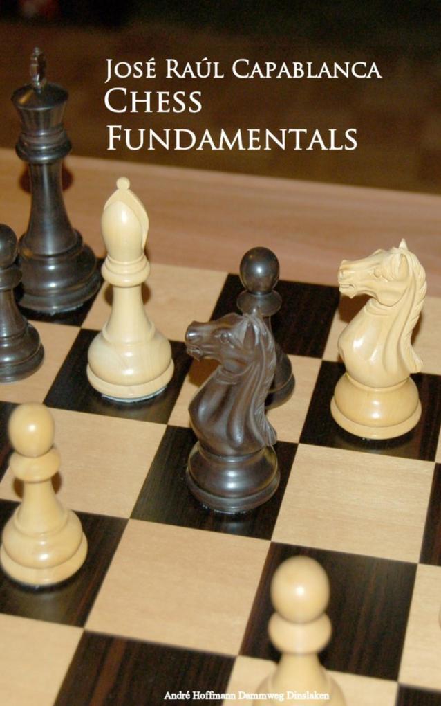 Chess Fundamentals als eBook Download von Jose ...