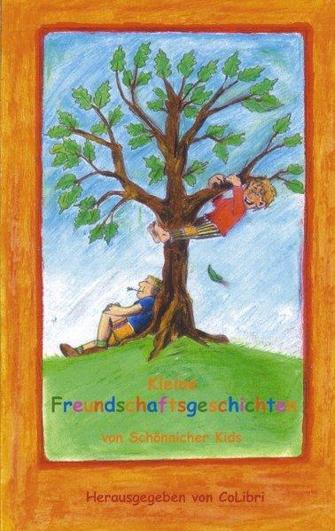 Kleine Freundschaftsgeschichten von Schönaicher Kids als Buch