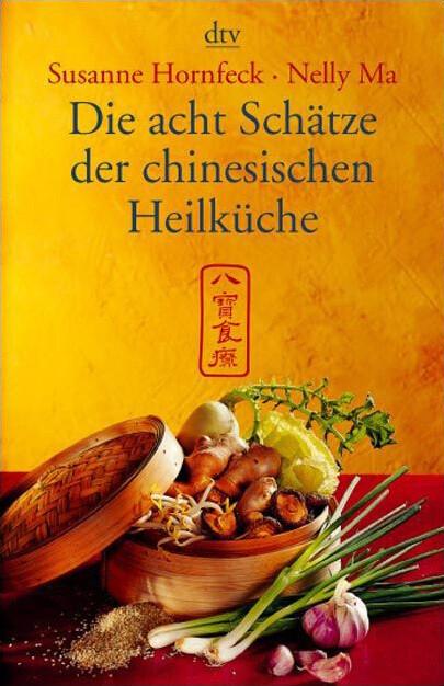 Die acht Schätze der chinesischen Heilküche als Taschenbuch