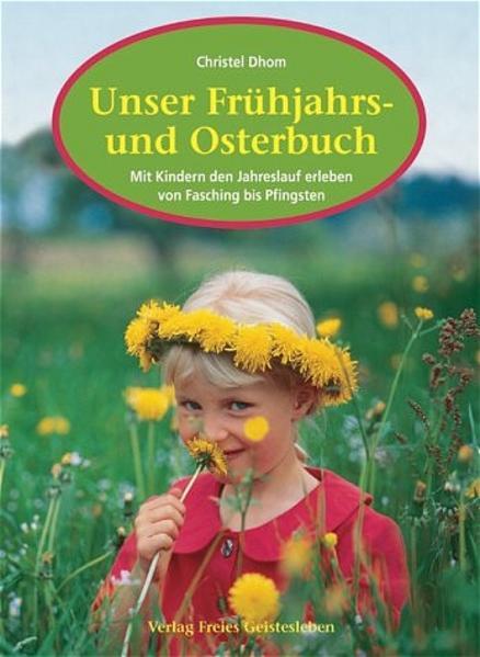Unser Frühjahrs- und Osterbuch als Buch