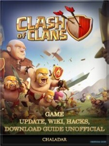 Clash of Clans Game Update, Wiki, Hacks, Downlo...