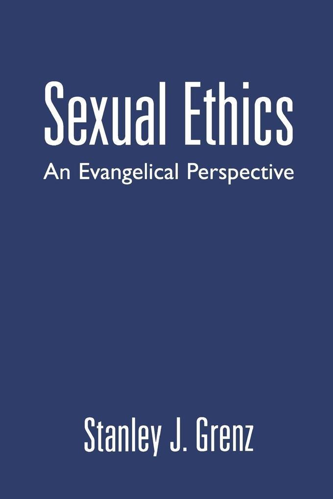 Sexual Ethics: An Evangelical Perspective als Taschenbuch